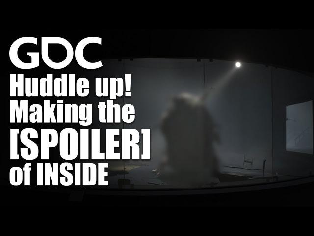 Huddle up! Making the [SPOILER] of INSIDE