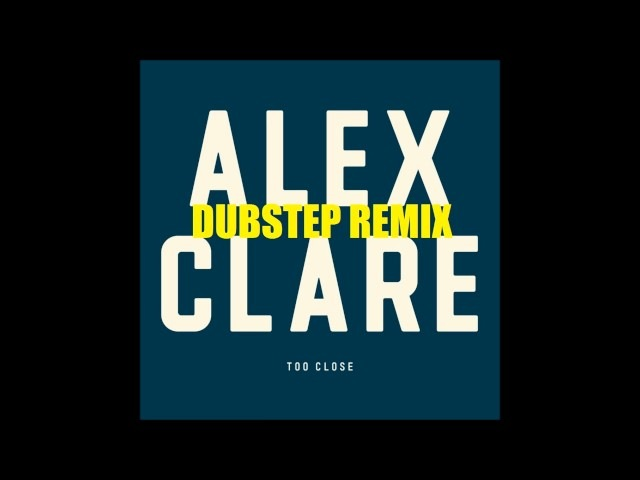 Alex Clare - Too Close (Fred's DUBSTEP REMIX) HQ DL-Link