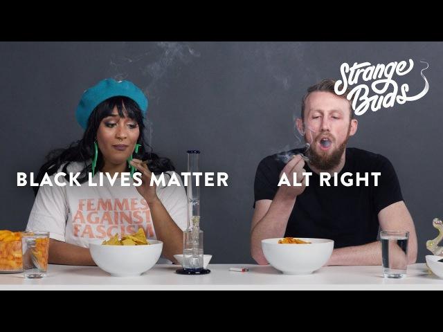 Alt-Right Supporter Black Lives Matter Supporter Smoke Weed Together | Strange Buds | Cut highway420