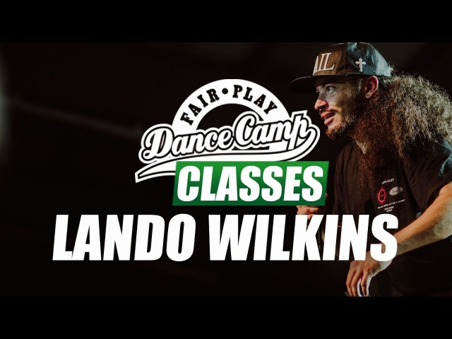 ★ Lando Wilkins ★ She Came to Give It to You ★ Fair Play Dance Camp 2017 ★