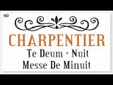 Marc Antoine Charpentier Te Deum Nuit &amp Messe De Minuit Classical Baroque Music