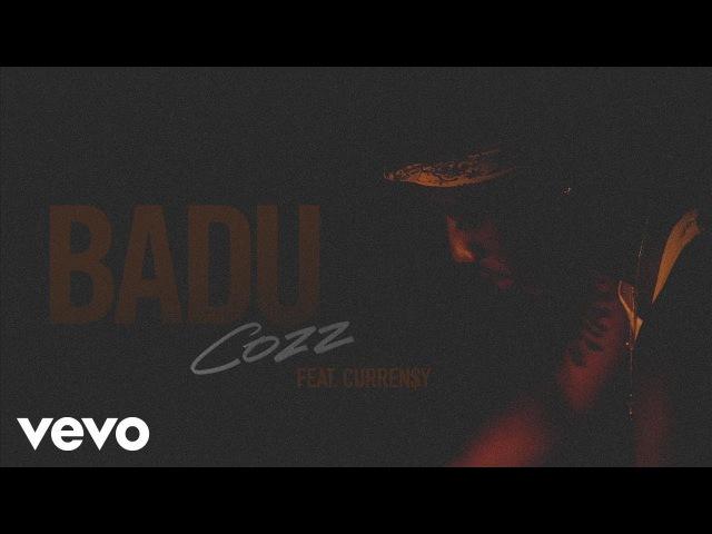 Cozz - Badu (Audio) ft. Curren$y