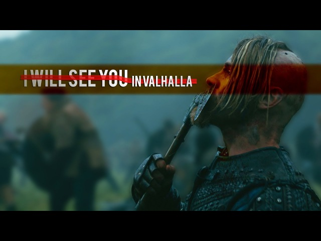 Vikings    I Will See You in Valhalla