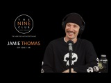 Jamie Thomas The Nine Club With Chris Roberts - Episode 68