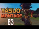 Yasuo Montage 83 - Best Yasuo Plays 2017 by The LOLPlayVN Community   League Of Legends
