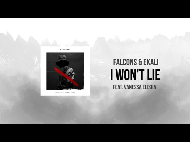 Falcons Ekali - I Won't Lie feat. Vanessa Elisha Lyrics