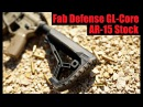Fab Defense GL-Core Stock Review My Favorite AR-15 Stock