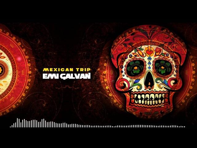 Emi Galvan - Mexican Trip (Original Mix)