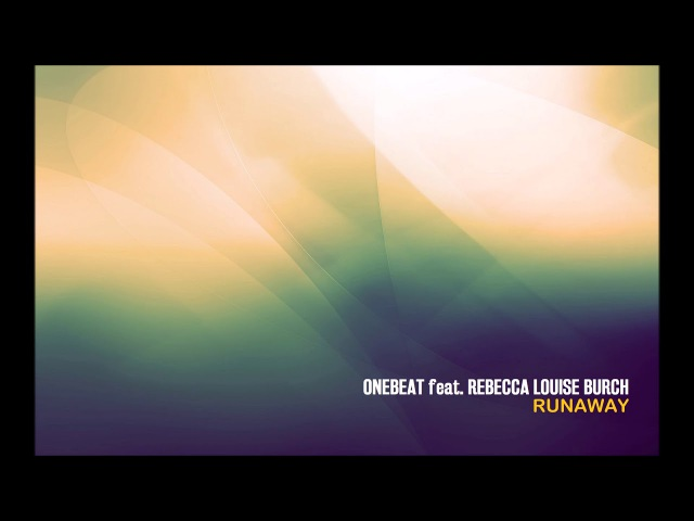 OneBeat feat. Rebecca Louise Burch - Runaway (Dub Mix)