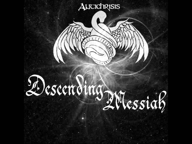 Antichrisis Descending Messiah