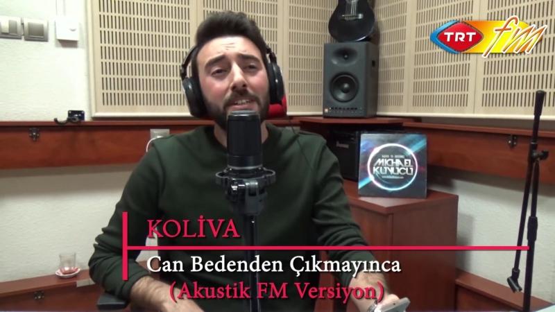Koliva - Can Bedenden Çıkmayınca (Akustik Fm Versiyon)