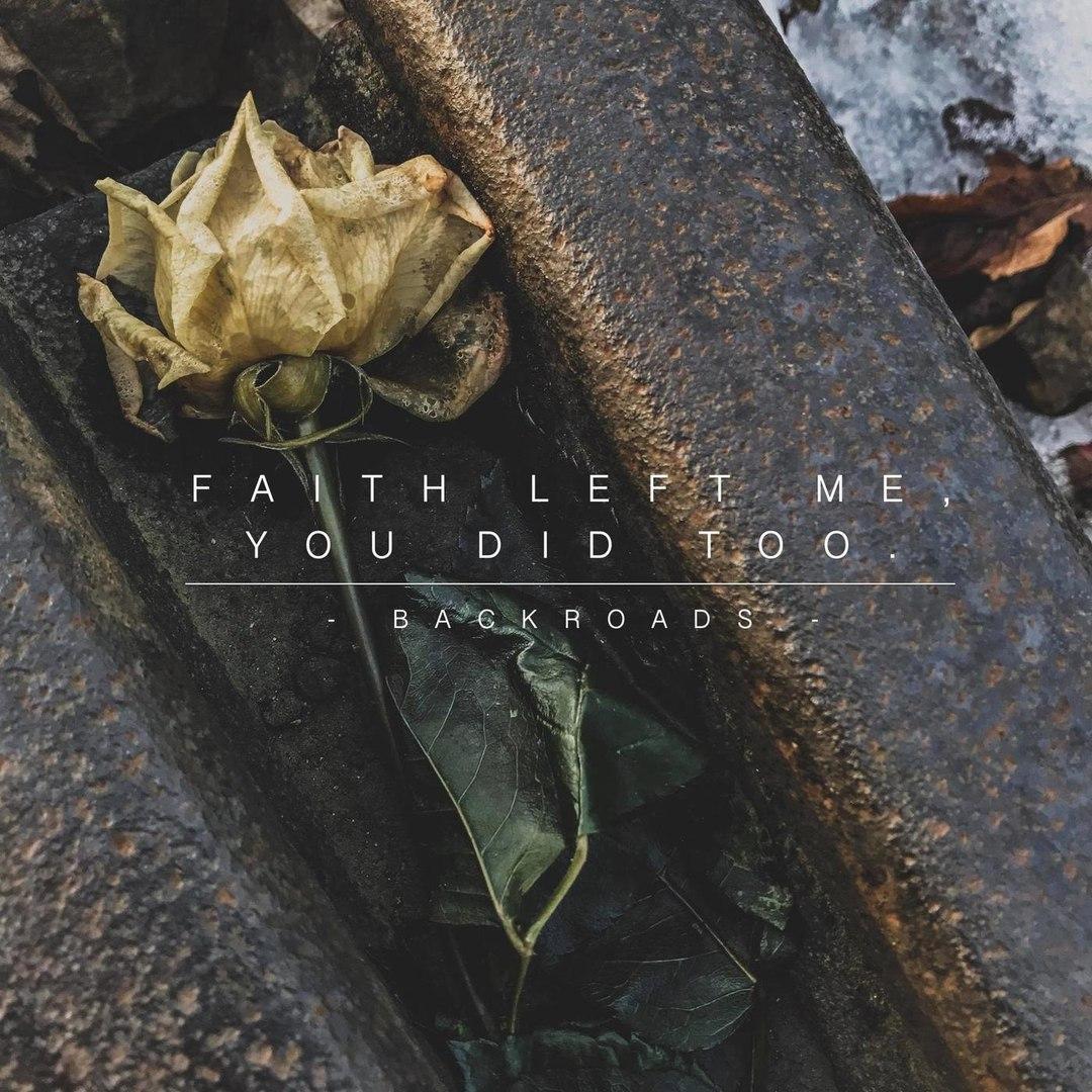 Backroads - Faith Left Me, You Did Too. [EP] (2018)