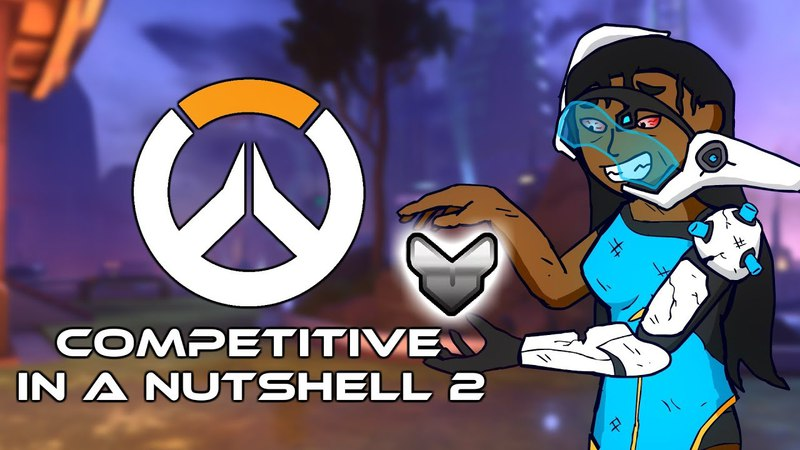 Competitive In A Nutshell 2 - Overwatch Parody