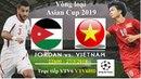 Trực tiếp | Jordan vs Việt Nam | Chờ đợi TOP 100 thế giới - Vòng loại ASIAN CUP 2019