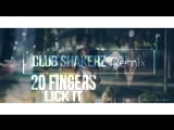 20 Fingers - Lick It (Club ShakerZ Version) 2017