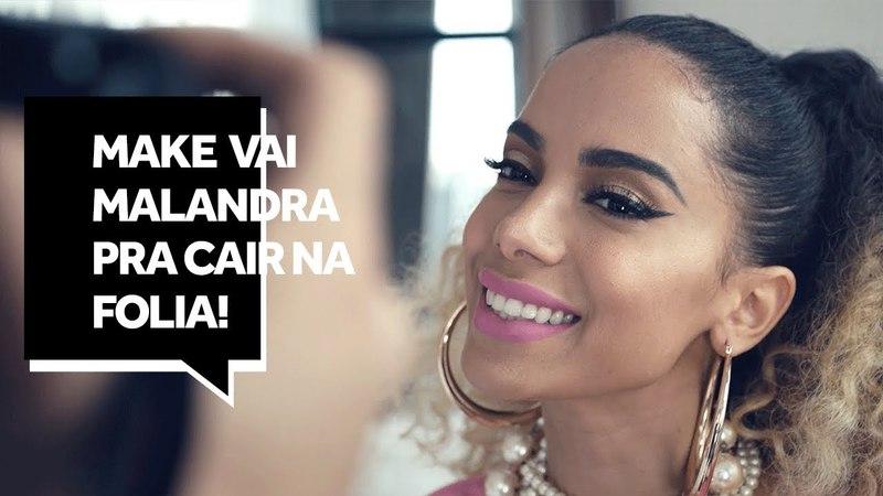 Anitta ensina a maquiagem de Vai Malandra para o Carnaval