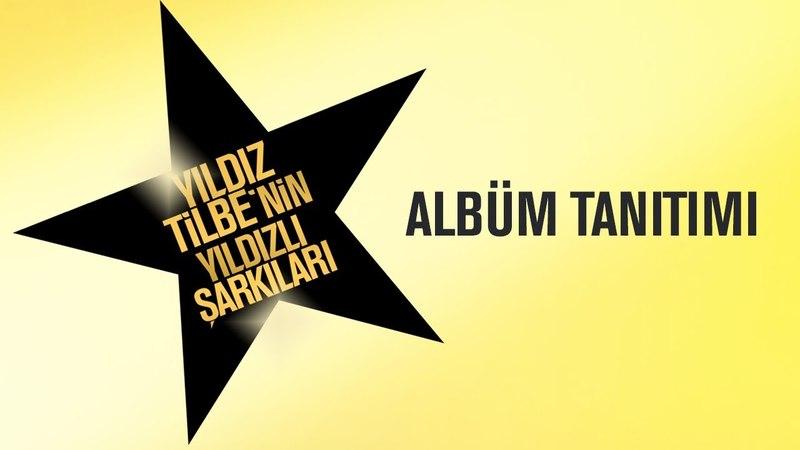 Yıldız Tilbe'nin Yıldızlı Şarkıları (Albüm Tanıtımı)