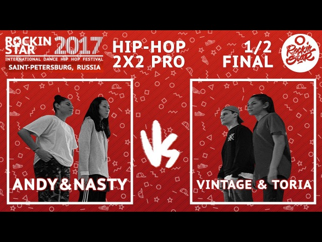 ROCKIN' STAR 2017 HIP HOP 2x2 PRO 1 2 FINAL Andy Nasty vs Vintage Toria