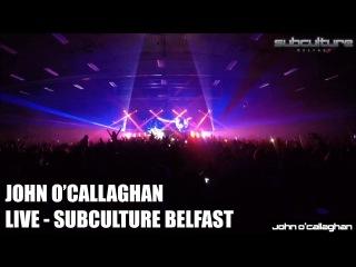 John O'Callaghan - Subculture Belfast - Live Set Multi-cam HD