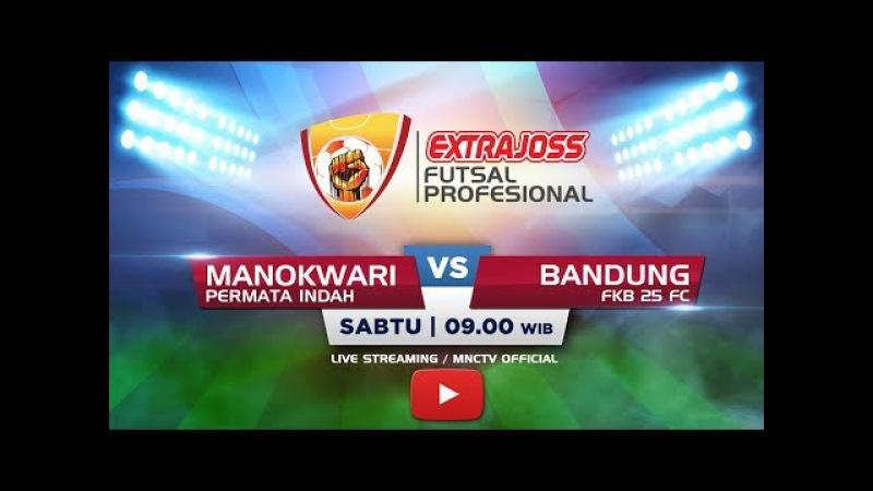 PERMATA INDAH MANOKWARI VS FKB 25 FC BANDUNG FT 5 0 Extra Joss Futsal Profesional 2018