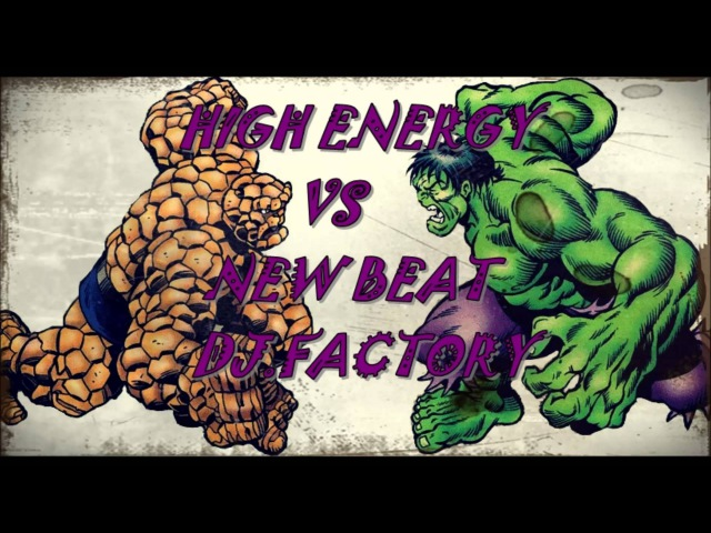 HIGH ENERGY VS NEW BEAT DJ FACTORY