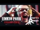 Linkin Park - Crawling (vocal cover by Legenda Folium)