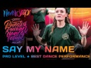 SAY MY NAME ★ RDF17 ★ Project818 Russian Dance Festival ★ December 2 3 Moscow 2017