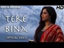 Tere Bina Single Official Video Shreya Ghoshal Deepak Pandit