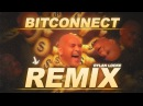 BITCONNECT EDM REMIX