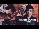 Shaxboz & Navruz - Sogina | Шахбоз & Навруз - Согина