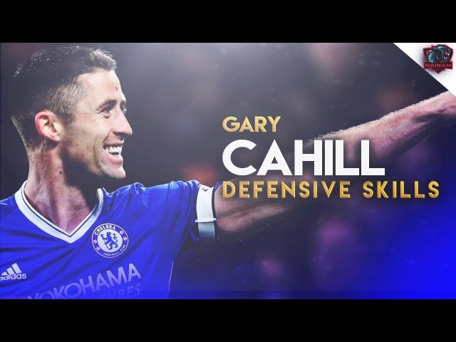 Gary Cahill 2017 ● Chelsea FC ● Defensive Skills Goals ● HD