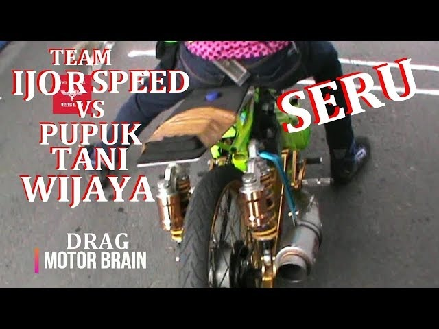 SERU ! DUEL DRAG Team IJO R SPEED VS Team PUPUK TANI WIJAYA VIDEO DRAG BIKE