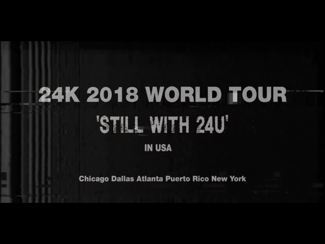 24K Still with 24U 2018 World Tour in US
