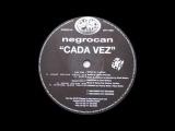 Negrocan - Cada Vez (Grant Nelson Vocal Mix) 1999