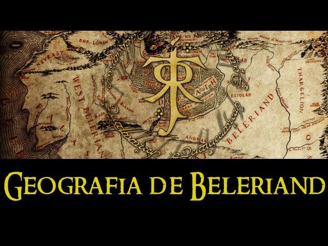 [Resumo da Terra Média | 1ª Era] XXXb - Geografia de Beleriand