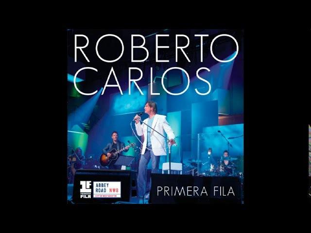 Roberto Carlos - Primera Fila 2015 CD completo