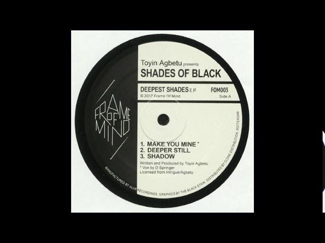 Toyin Agbetu presents Shades Of Black - Make U Mine