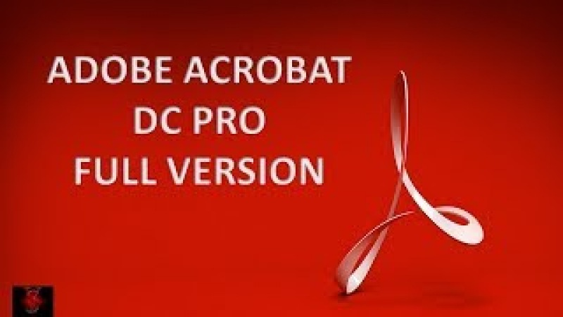 Adobe Acrobat DC PRO (Full Version) Completely Free | February 2018 latest | 100% Working Tested