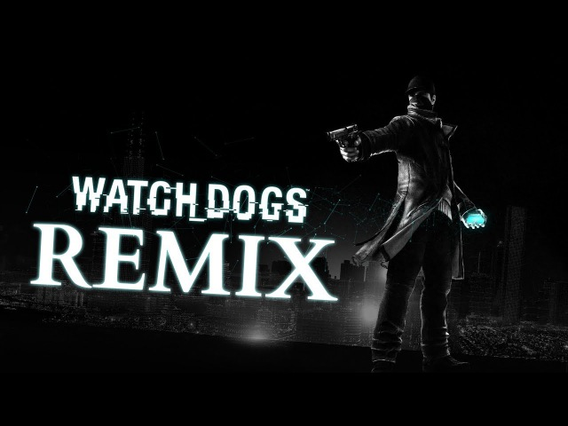 Watch Dogs - REMIX