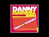 DANNY MARQUEZ ft. AMMA TRUST IN YOURSELF (ED RODMAN TONE SWAAG RADIO MIX) BLAN