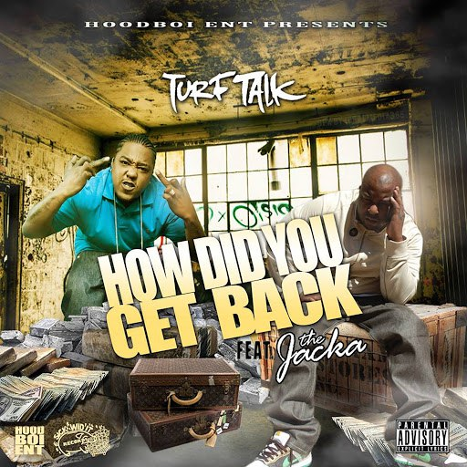 Turf Talk альбом How Did You Get Back (feat. The Jacka)