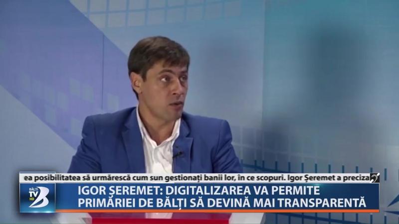 IGOR ȘEREMET: DIGITALIZAREA VA PERMITE PRIMĂRIEI DE BĂLȚI SĂ DEVINĂ MAI TRANSPARENTĂ