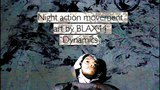 """Night action movement art by BLAX44 """"Dynamics"""" I Video by Sonya Pictures"""