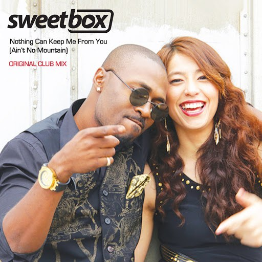 Sweetbox альбом Nothing Can Keep Me From You (Ain't No Mountain) [Original Club Mix] - Single