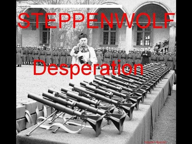 Steppenwolf Desperation