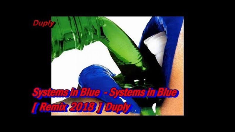 Systems in Blue - Systems in Blue [ Remix 2018 ] Duply