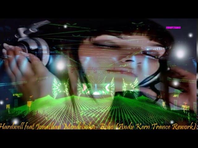 Hardwell feat Jonathan Mendelsohn Echo Andy Kern Trance Rework