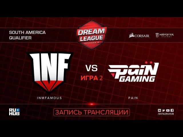 Inmfamous vs Pain, DreamLeague SA Qualifier, game 2 [Mila, Inmate]
