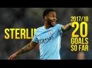 Raheem Sterling 20 Goals so far 2017 18 ᴴᴰ