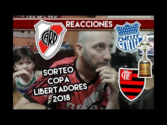 Sorteo Copa Libertadores 2018 Reacciones de un Hincha de River